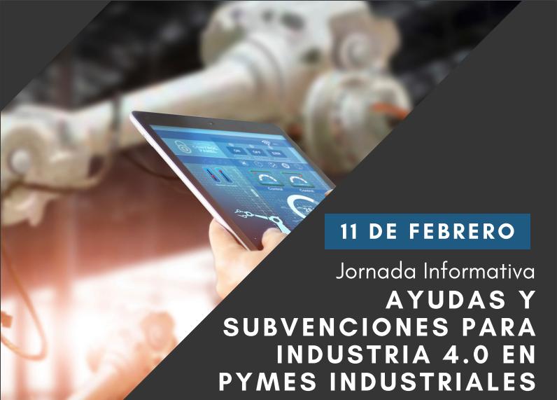 Jornada Ayudas y Subvenciones - Industria 40